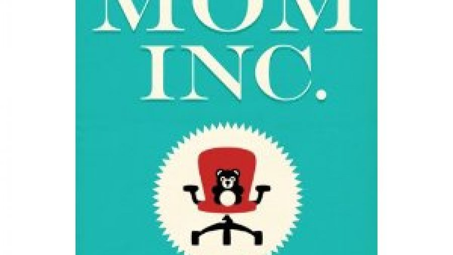 Mom Inc. Book Review
