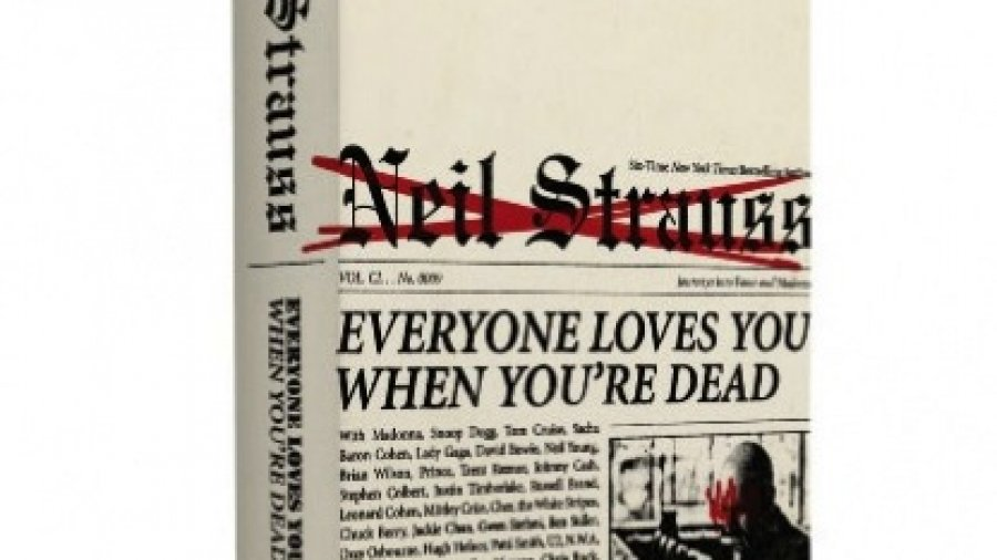 Neil Strauss: Everyone Loves You When You're Dead (Double Review)