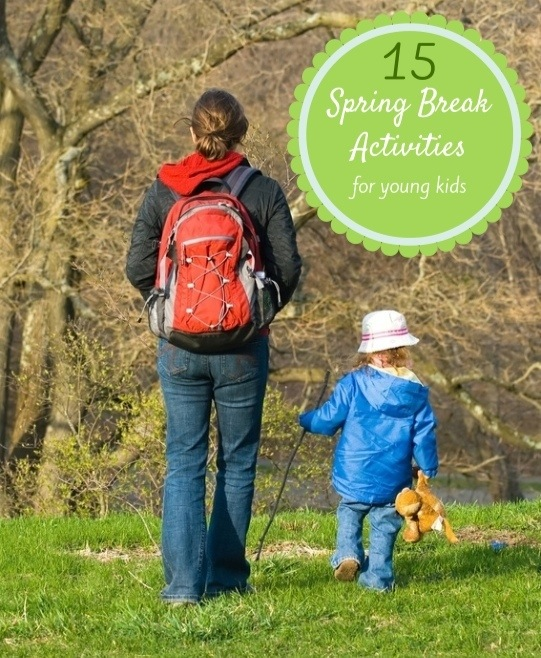 15 Spring Break Activities for Young Kids