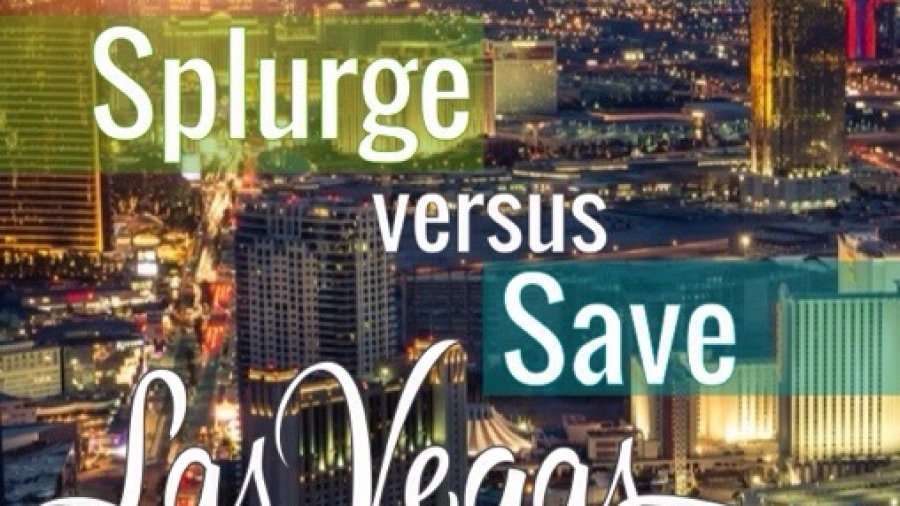 Splurge vs. Save, Las Vegas Style