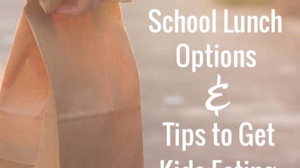 Healthy school lunches and how to get your kids to eat them