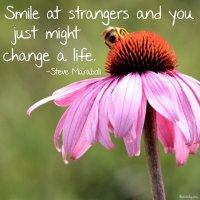 """Smile at strangers and you just might change a life."" Steve Maraboli. Photo copyright Sheri Landry"