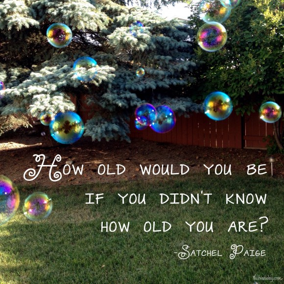 """""""How old would you be if you didn't know how old you are?"""" Satchel Paige photo copyright Sheri Landry"""