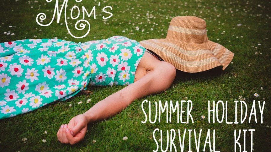 Mom's Summer holiday Survival Guide