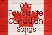 Our favourite Canadian songs