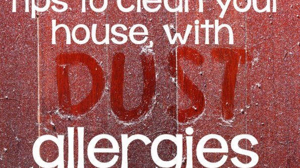 Tips to clean if you suffer from a dust allergy