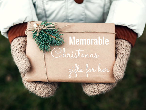 Memorable Christmas gifts for her