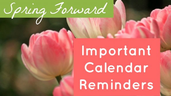 Get Ready to Spring Forward: Important Calendar Reminders