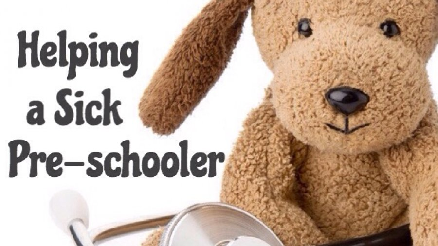 Tips for Heliping a sick pre-schooler
