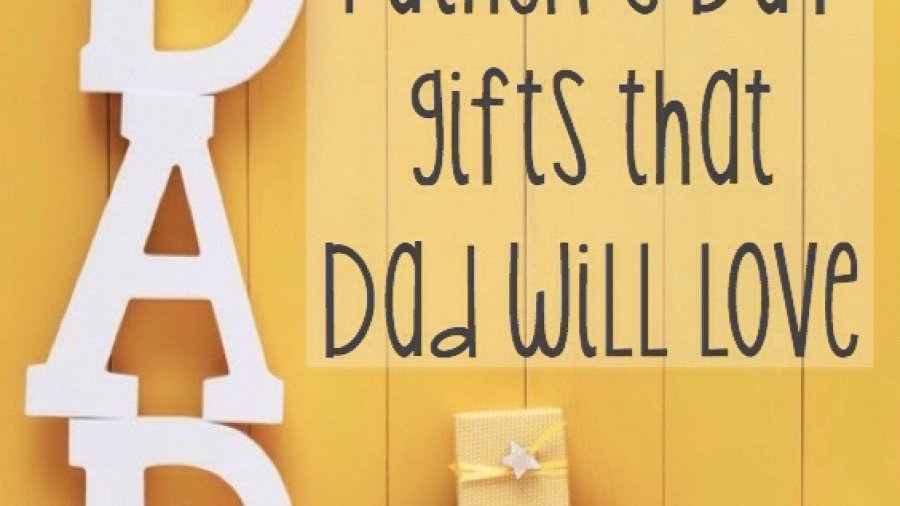 Easy Father's Day gifts that dad is sure to love.