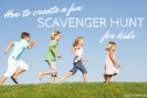 Quick tips to create a fun and fabulous scavenger hunt for your kids.