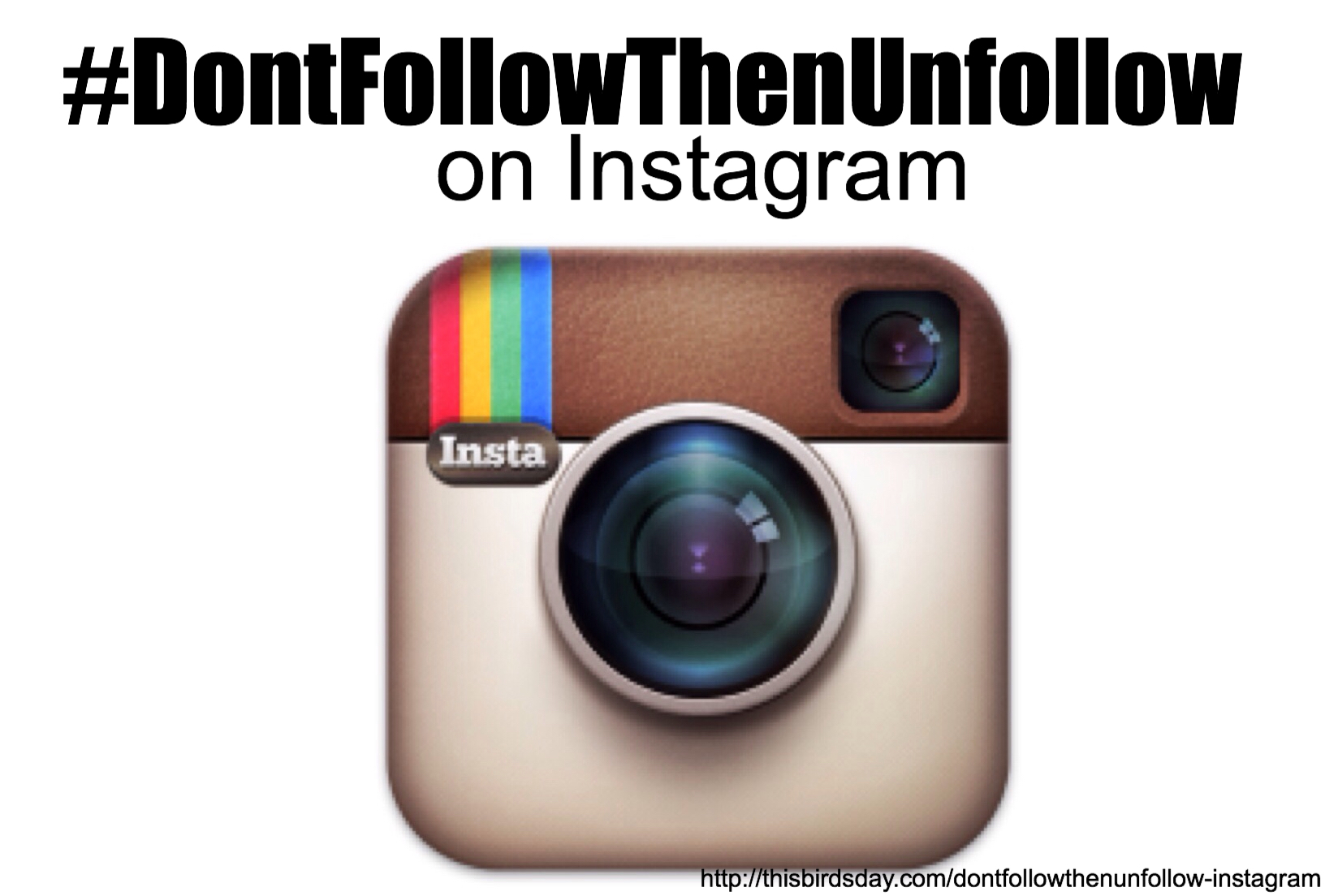 #DontFollowThenUnfollow on Instagram